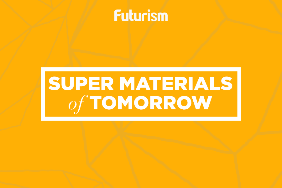 Super materials of tomorrow...