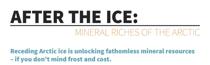 The Energy and Mineral Riches of the Arctic...